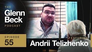 Whistleblowing AGAINST the DNC | Andrii Telizhenko | The Glenn Beck Podcast | Ep 55