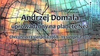 Andrzej Domała - Uprowadzony na planetę Nea. Film dokumentalny