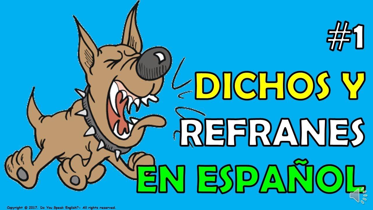 1 Dichos Y Refranes En Españoll Youtube