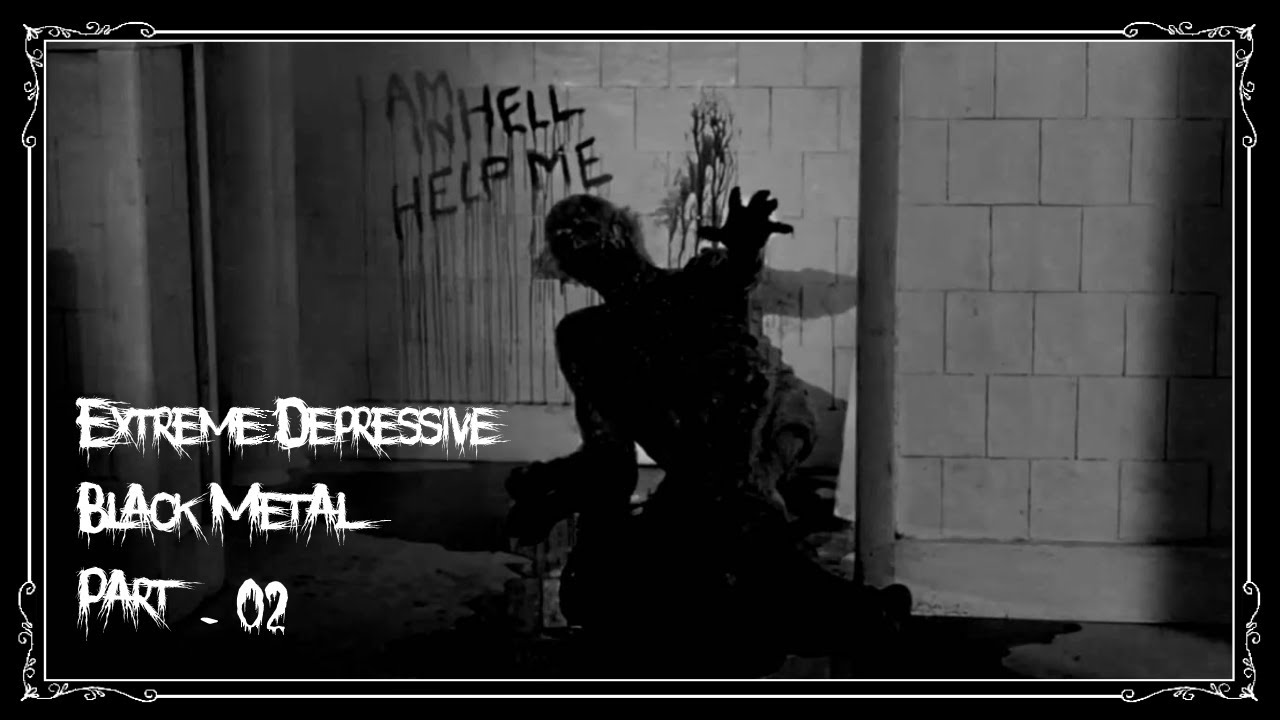 Extreme Depressive Black Metal - Part 2 - YouTube