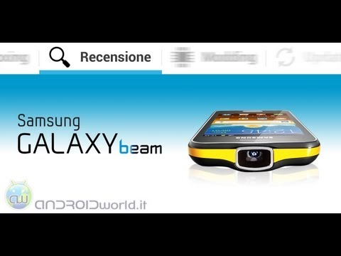 Samsung Galaxy Beam i8520, recensione in italiano by AndroidWorld.it