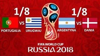 TURNIEJ PANINI WORLD CUP RUSSIA 2018 #15 - 1/8 - PORTUGALIA VS URUGWAJ, ARGENTYNA VS DANIA