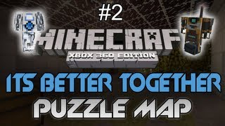 "Minecraft: Xbox 360 - ""Its Better Together"" Part 2 - Unorthodox Methods! (Custom CO-OP Puzzle Map)"