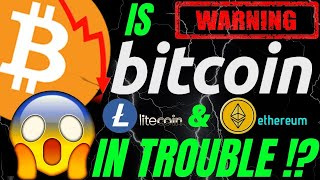 IS BITCOIN LITECOIN and ETHEREUM IN TROUBLE ?? btc ltc eth price prediction, analysis, news,trading