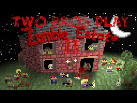 Two Bros Play! - Zombie Estate II!