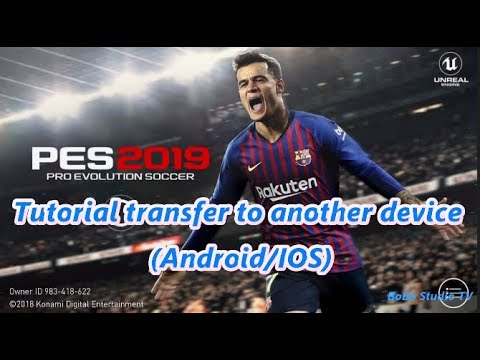 Tutorial Transfer To Another Device PES 2019 Pro Evolution Soccer (Android/IOS) ❤ BoBo Studio TV