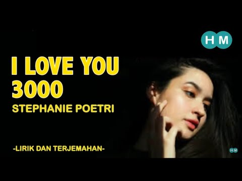 I LOVE YOU 3000 - STEPHANIE POETRI UNOFFICIAL LYRICS (LIRIK DAN TERJEMAHAN INDONESIA)