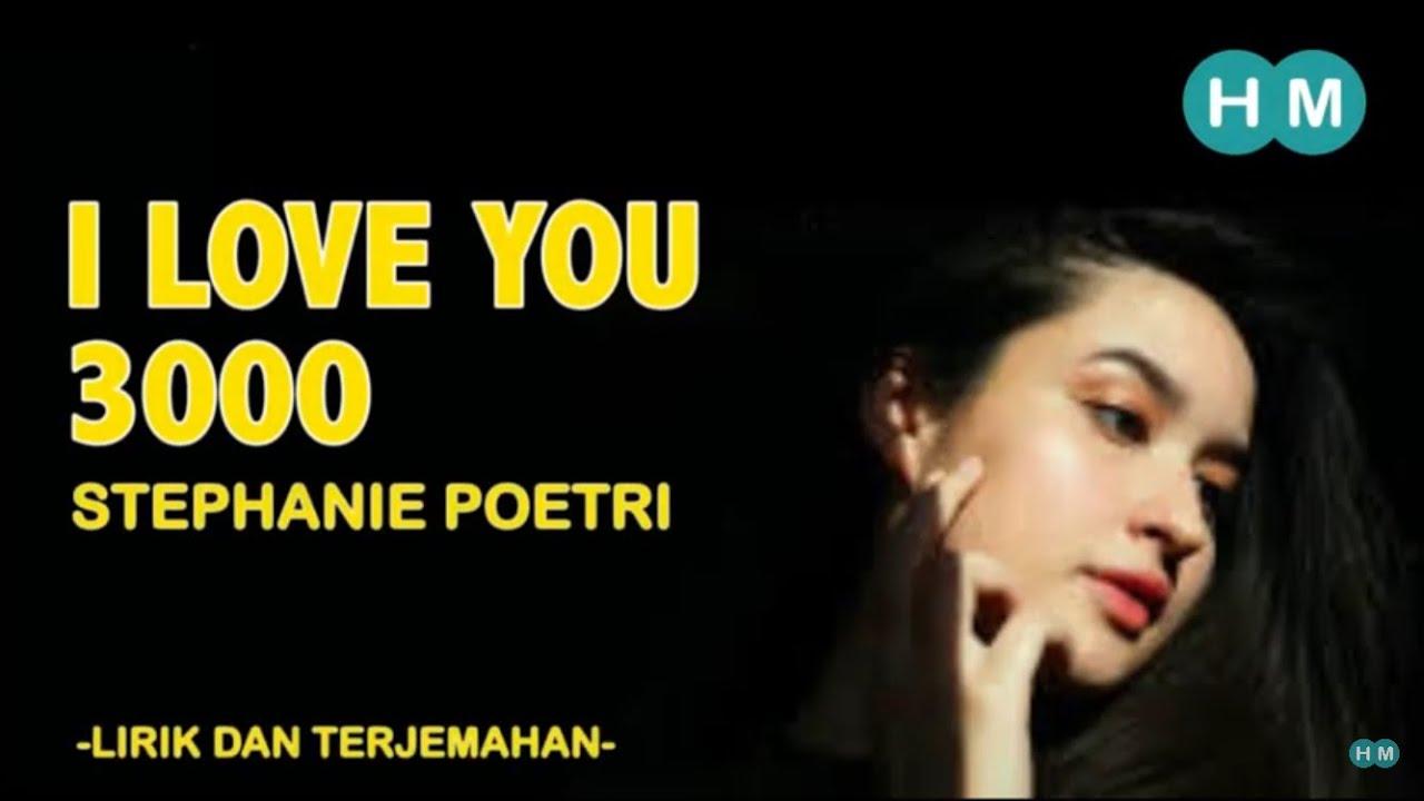 I Love You 3000 Stephanie Poetri Unofficial Lyrics Lirik Dan