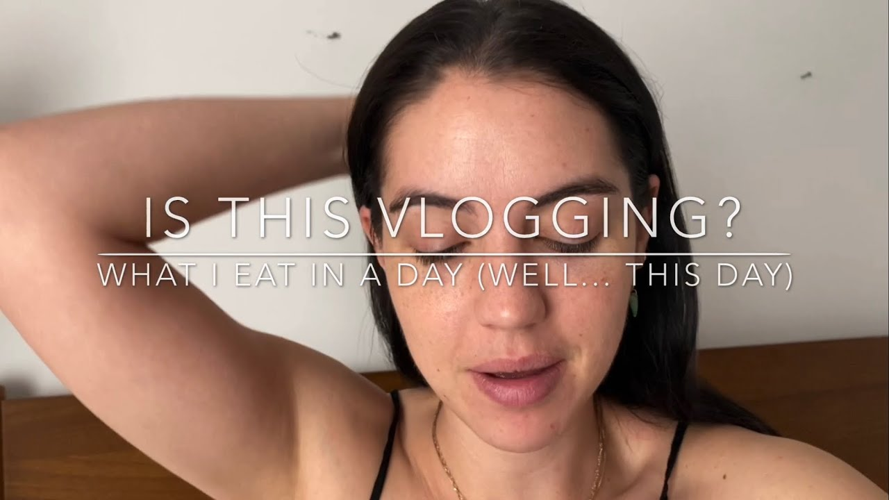 Is This Vlogging? What I Eat In A Day