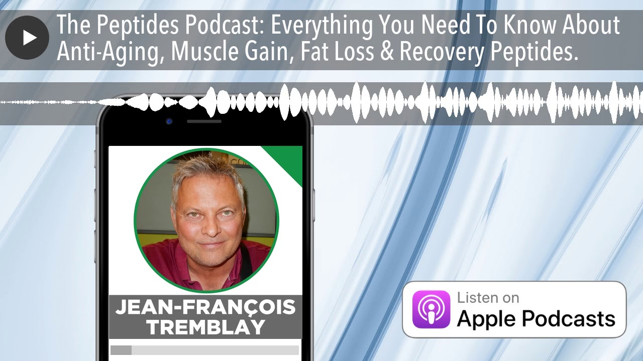 The Peptides Podcast: Everything You Need To Know About Anti-Aging, Muscle  Gain, Fat Loss & Recover