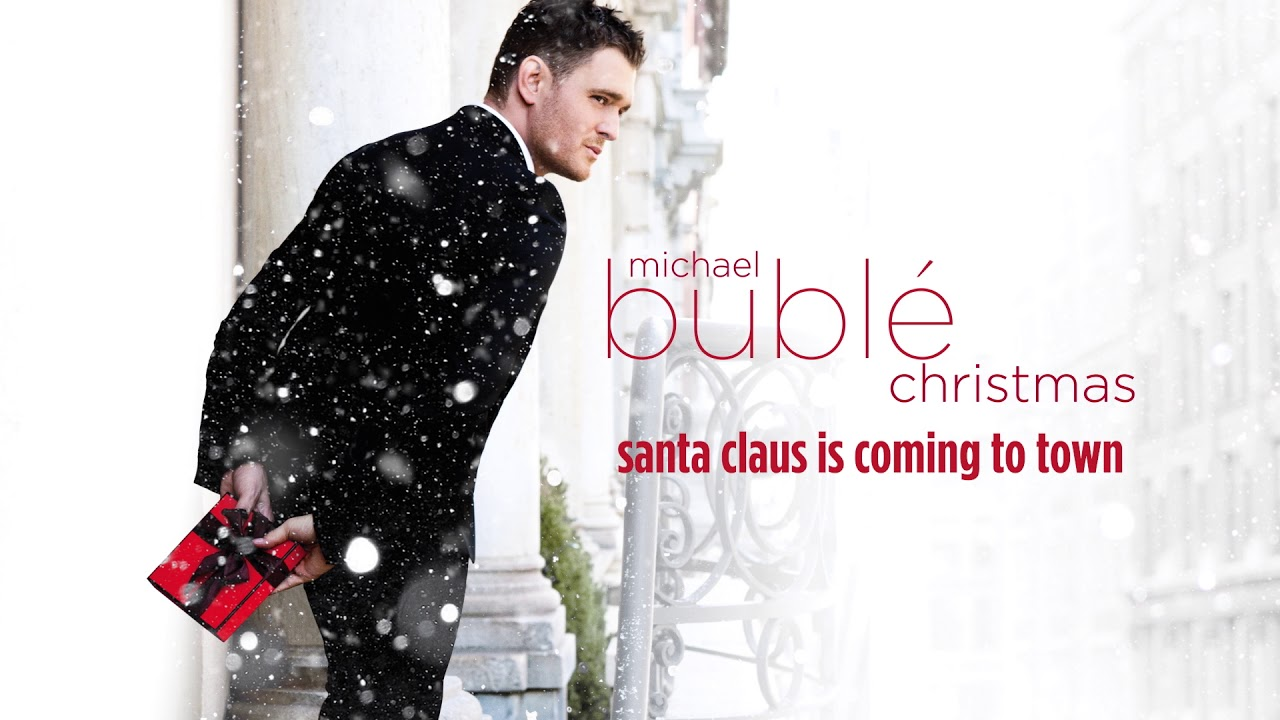 michael bubl santa claus is coming to town official hd - Youtube Best Christmas Songs