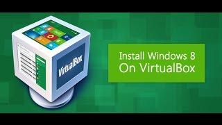 how to run windows 8 on virtual machine ( oracle virtualbox)