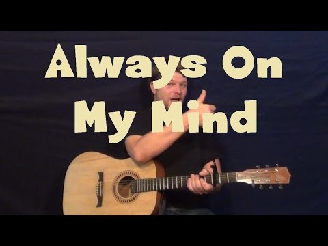 Always On My Mind (Elvis/Willie Nelson) Guitar Lesson Easy Strum Fingerstyle How to Play Tutorial