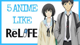 5 ANiME Similar to ReLIFE