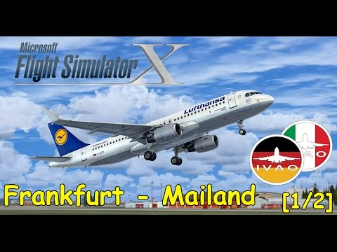 FSX | IVAO | FRANKFURT - MAILAND | Milano RFE | DLH7YE | Airbus A320 Lufthansa [1/2] | Liongamer1