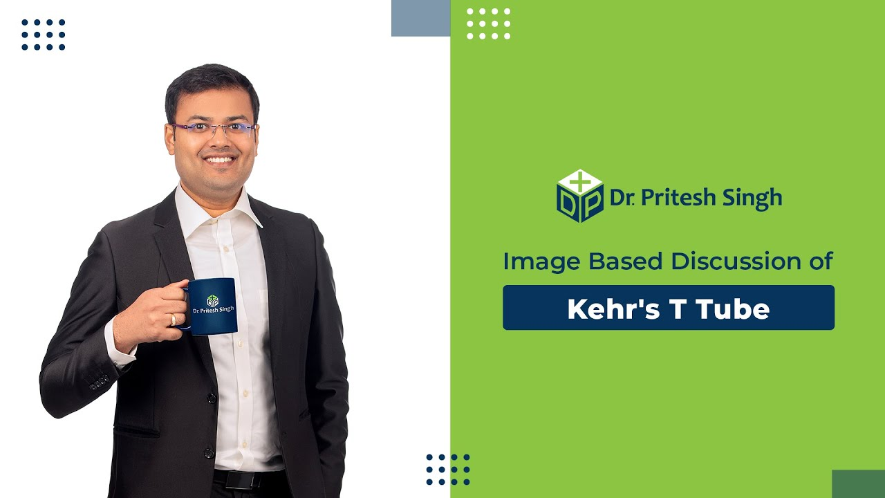 Download Image Based Discussion of Kehr's T Tube by Dr. Pritesh Singh - English