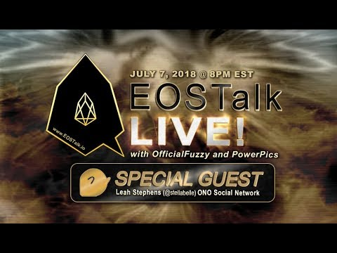 EOS Talk Live! (July 7, 2018 @ 8PM EST) ONO Social Network