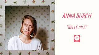 Anna Burch - Belle Isle [OFFICIAL AUDIO]