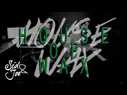 Sid & Joe - House Of Wax [Lyric Video]