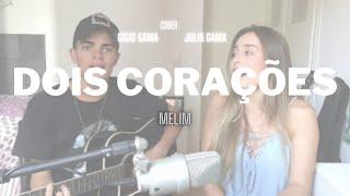 Baixar Dois corações - Gigio part. Julia Gama (cover Melim)