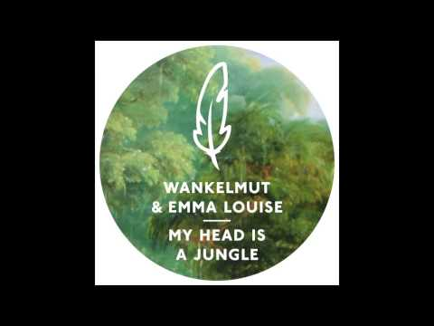 Wankelmut & Emma Louise - My Head Is A Jungle (Original Mix)