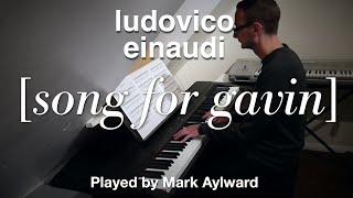 Ludovico Einaudi - Song For Gavin (Solo Piano Cover)