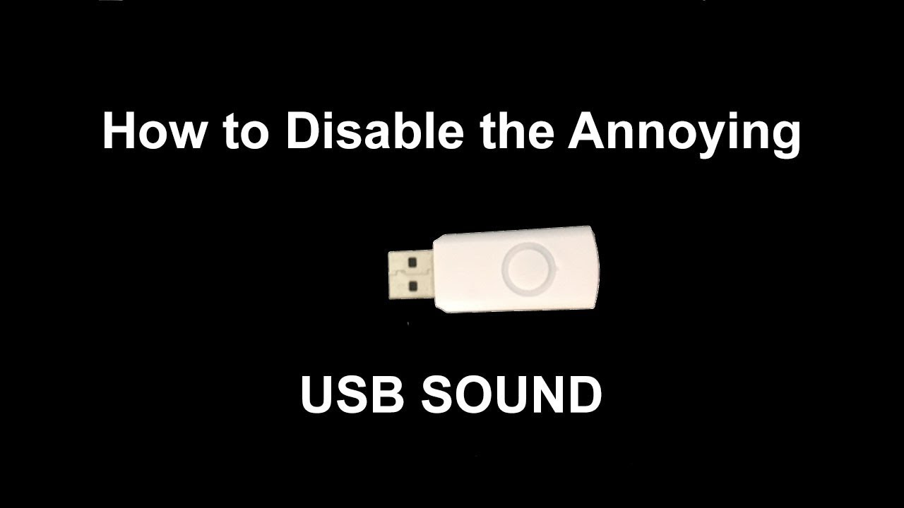 How To Disable The Annoying Usb Input Sound In Windows Youtube