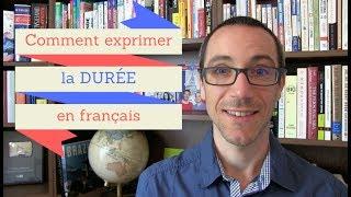 Depuis, pendant et durant. Comment exprimer la durée en français ? thumbnail