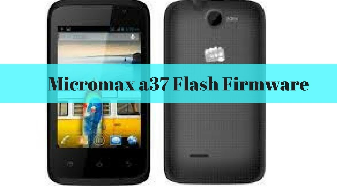 micromax a37 hard reset with Flash Firmware pattren unlock or any