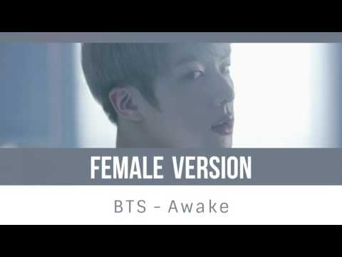 BTS - Awake [FEMALE VERSION]