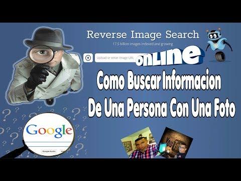 Como Buscar Informaciòn De Una Persona Sòlo Con Una Fotogràfia | Online...!!!