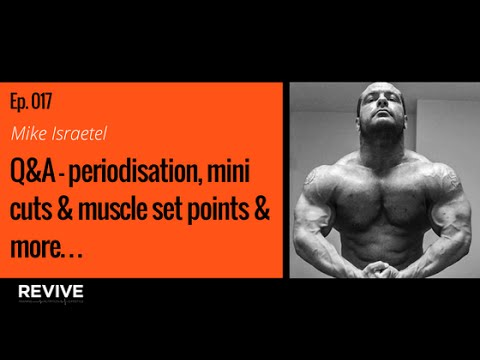 017: Q&A with Dr. Mike Israetel - Periodisation, Muscle Set