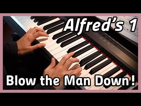 ♪ Blow the Man Down! ♪ Piano | Alfred's 1