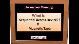 Sequential Access Device |Magnetic Tape| |Meaning|Secondary Memory (PART-2)