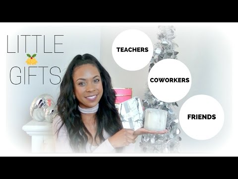 LITTLE GIFTS (teachers, Coworkers, Friends)