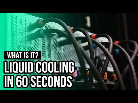 What is it? Liquid Cooling in 60 seconds