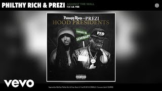 Philthy Rich, Prezi - Against the Wall (Audio) ft. Lil Yee