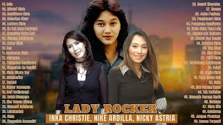 (3 in 1)Inka Christie, Nicky Astria, Nike Ardilla - Lady Rocker Indonesia - Lagu Lawas Kenangan
