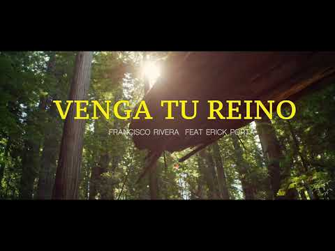 Venga tu Reino - Francisco Rivera (Ft. Erick Porta)