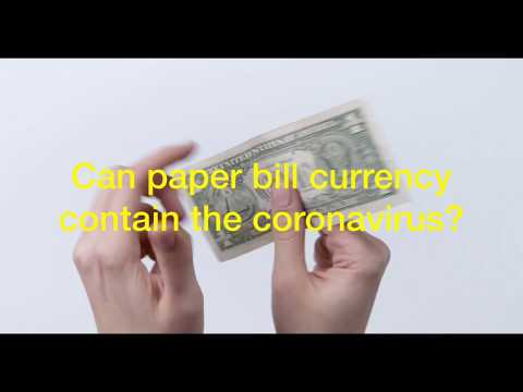 Can Paper Bill Currency Contain The Coronavirus?