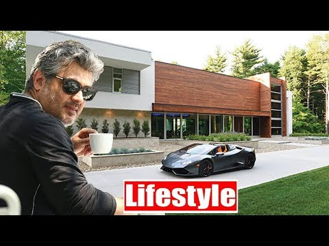 Ajith Kumar Lifestyle ★ 2019 ★ Ajith Biography