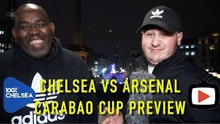 CHELSEA VS ARSENAL CARABAO CUP MATCH PREVIEW (FEAT. ARSENALFANTV)