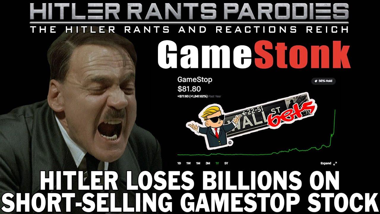 Hitler loses billions on short-selling GameStop stock