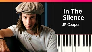 "JP Cooper - ""In The Silence"" Piano Tutorial - Chords - How To Play - Cover"