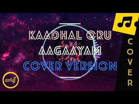 Kaadhal Oru Aagayam X Neeyum Naanum Cover | Imaikaa Nodigal | HipHop Thamizha | Yaazhi Covers #4