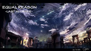 EQUAL REASON- LAST ALLIANCE [TEARS LIBRARY] Blog: http://thelastmus...