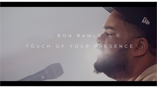 Ron Rawls - Touch of Your Presence (Live)
