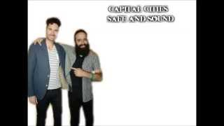 Capital Cities- Safe and Sound lyric