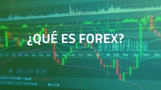 Qué es Forex? Explicado de la forma más sencilla.