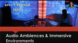 AV++™ Webinar Series: Audio Ambiances and...